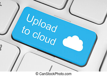 Upload to cloud concept on blue keyboard button