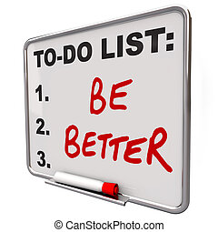 To-Do List Be Better Words Dry Erase Board - The words Be...
