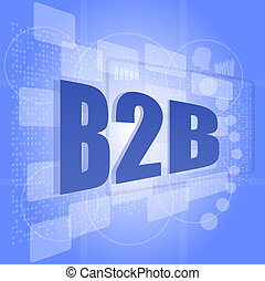 word b2b on digital screen business concept