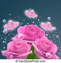 Pink roses and hearts  - Pink roses, hearts and bubbles