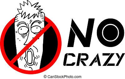 No crazy - Creative design of no crazy