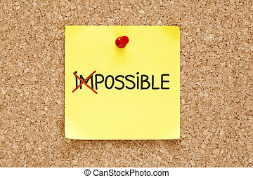 Sticky Note Possible Not Impossible - The word Impossible...