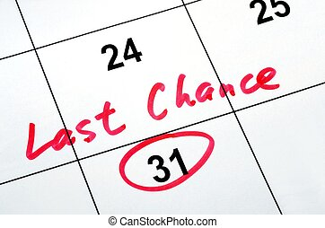 Last chance and deadline - Circle the calendar concept of...