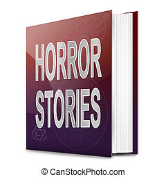 Horror stories - Illustration depicting a book with a horror...
