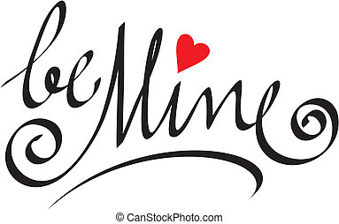 be mine hand lettering; editable and scalable