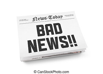 """Bad news - A stack of newspapers with headline """"Bad news"""" on..."""