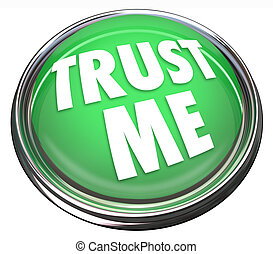 Trust Me Round Green Button Honest Trustworthy Reputation -...