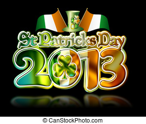 St Pats Only 2013 b - St Patricks Day 2013 Chrome Graphic...