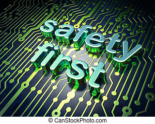Privacy concept: circuit board with word Safety First, 3d...