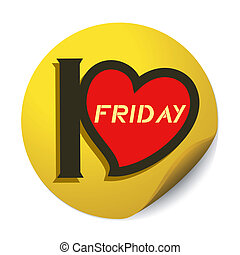 I love friday - Creative design of circle stick with I love...
