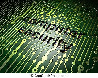 Protection concept: circuit board with word Computer Security