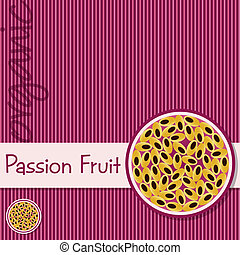 Fruit - Bright organic passion fruit card in vector format