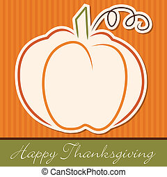 Happy Thanksgiving! - Hand drawn pumpkin Thanksgiving card...