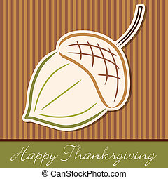 Happy Thanksgiving - Hand drawn acorn Thanksgiving card in...