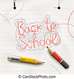 Back to school, handwritten with red pencil. - Back to...