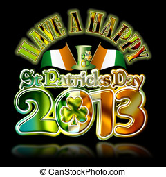 St Pats Happy 2013 b - Have a Happy St Patricks Day Graphic...