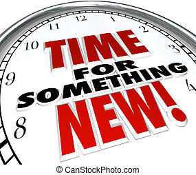 Time for Something New Clock Update Upgrade Change