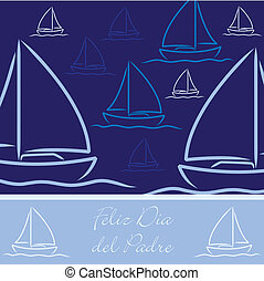 """Happy Father's Day! - Spanish yacht patterned """"Happy..."""