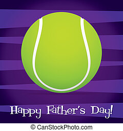 Happy Fathers Day - Bright tennis ball Happy Fathers Day...
