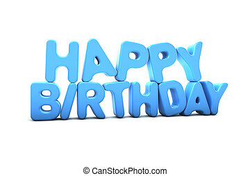 Happy Birthday - 3D Illustration of Happy Birthday Text...