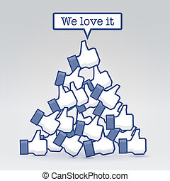We love it - pile of likes, social collective values concept...