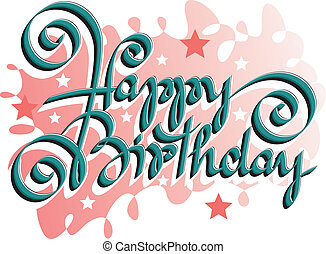 HAPPY BIRTHDAY hand lettering - handmade calligraphy, vector...