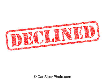 DECLINED - 'DECLINED' red rubber stamp over a white...