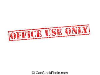 OFFICE USE ONLY - OFFICE USE ONLY red rubber stamp over a...