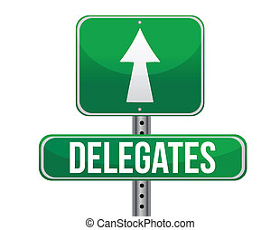 Delegates Green Road Sign illustration design over a white...