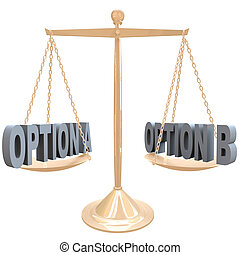 Weighing Your Options - Choices on Scale - The words Option...