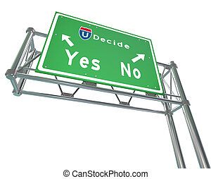 Freeway Sign - Decision - Yes or No - A green freeway sign...