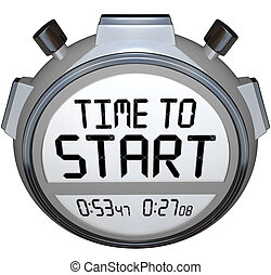 Time to Start Words Stopwatch Timer Clock - The words Time...