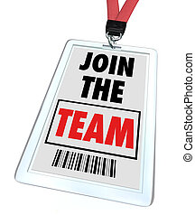 Join the Team - Lanyard and Badge - A badge and lanyard with...