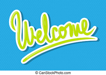 Welcome lettering design - The word Welcome hand lettering,...