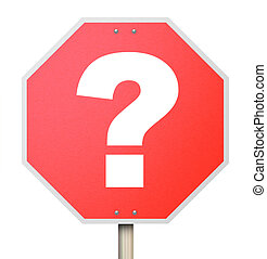 Question Mark on Stop Sign - Isolated - A question mark on a...