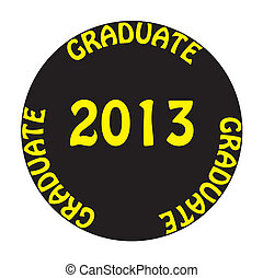 GRADUATE 2013 - Graduate 2013 class of 2013 sign circle