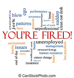 You're Fired Word Cloud Concept with great terms such as...