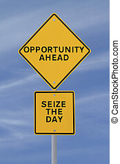 Seize The Day - A conceptual road sign on opportunity...