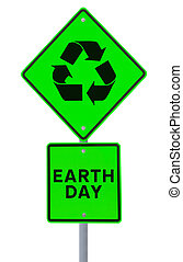 Earth Day Road Sign - A road sign promoting environmental...