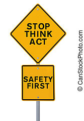 Stop Think Act - A road sign with a safety reminder isolated...