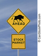 Bullish Stock Market - A modified road sign indicating a...