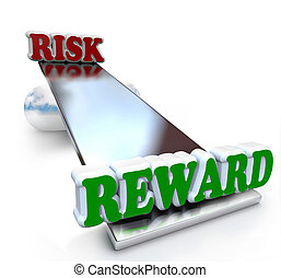 Risk vs Reward Words on Balance - The words Risk and Reward...