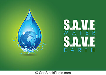 Save Water Save Earth - illustration of earth in water drop...
