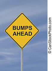 Bumps Ahead - Conceptual sign on bumps or challenges down...