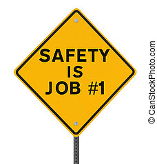 Safety is Job No. 1 - Road sign highlighting the importance...
