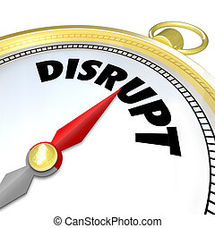 Disrupt Compass Points to Paradigm Shift New Business Model...