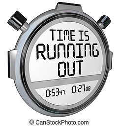 Time is Running Out Stopwatch Timer Clock - A stopwatch or...