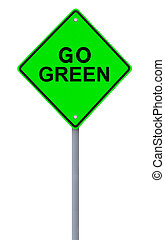 Go Green - Environmental road sign with a blue sky...