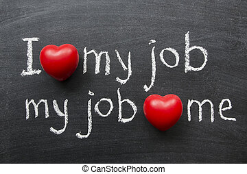 love my job mutually - I love my job - positive concept...