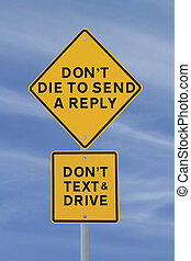 Dying To Send A Reply? - Amusing road sign warning of the...
